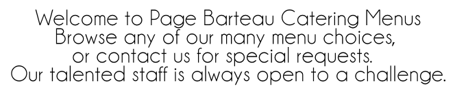 Welcome to Page Barteau Catering menu